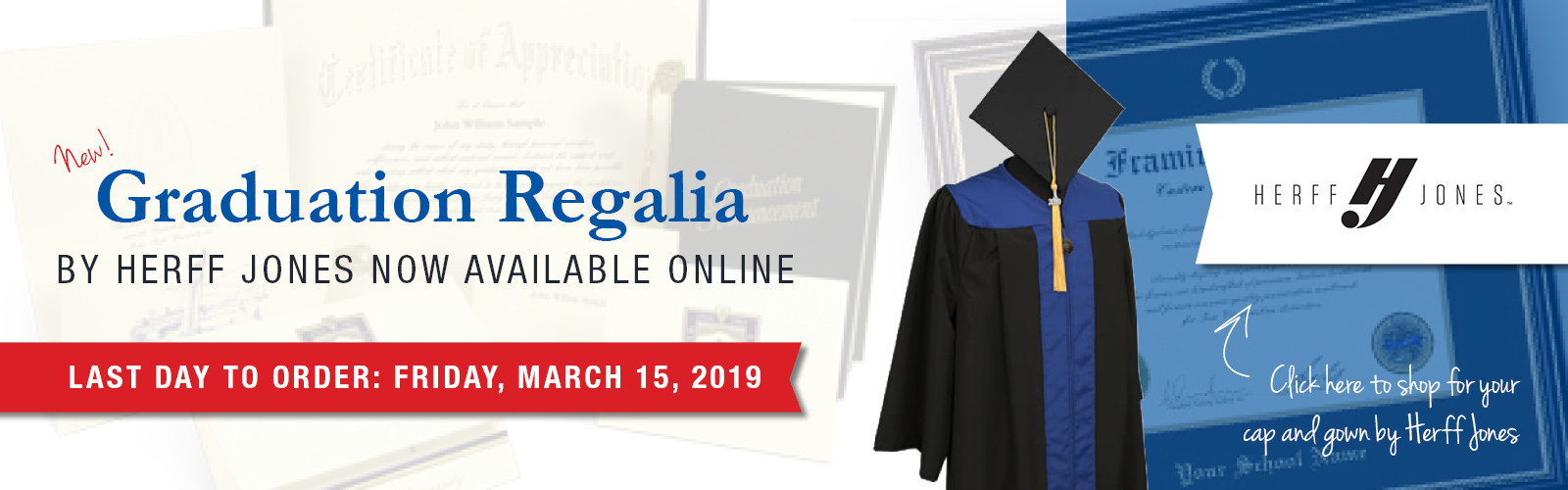 New Graduation Regalia by Herff Jones Now Available Online - Last day to order: Friday, March 15th, 2019 - Click here to shop for your cap and gown!