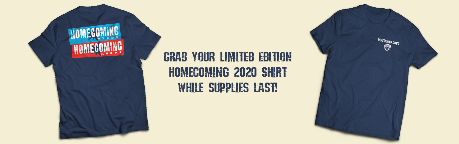 GRAB YOUR LIMITED EDITION HOMECOMING 2020 SHIRT WHILE SUPPLIES LAST!