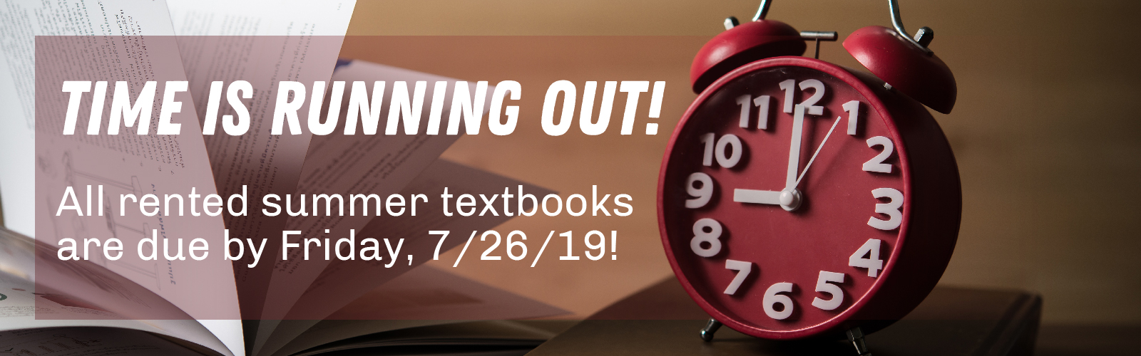 All rental textbooks due 7/26/19